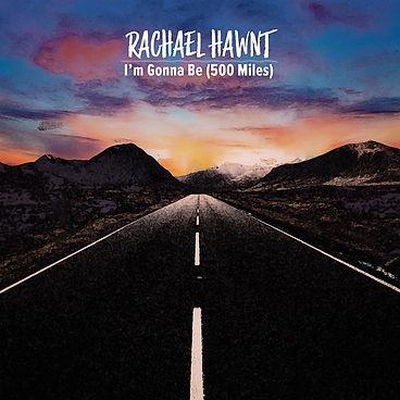 Rachael Hawnt - I'm Gonna Be (500 Miles)
