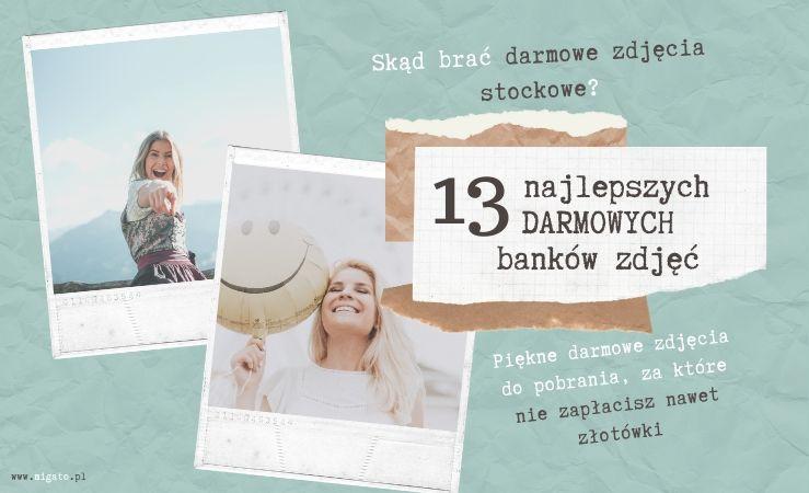 Grafika na bloga Migato Media. Tekst: Darmowe zdjęcia stockowe - skąd je brać? 13 najlepszych darmowych banków zdjęć. Piękne darmowe zdjęcia do pobrania, za które nie zapłacisz nawet złotówki! Zdjęcia z polaroida Instaxa, na nich roześmiane młode kobiety, blondynki.