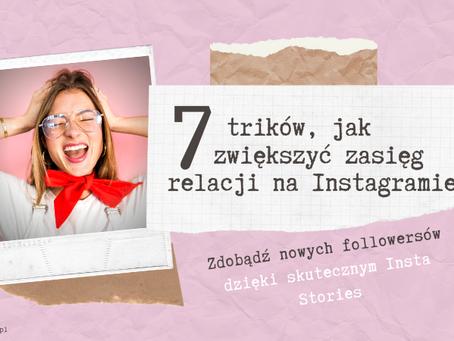 7 trików, jak zwiększyć zasięg relacji na Instagramie