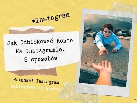 Jak odblokować konto na Instagramie. Uratuj się na 5 sposobów
