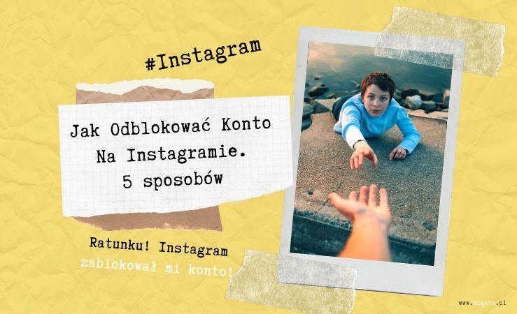 Zdjęcie z aparatu typu Instax polaroid. Na zdjęciu kobieta z krótkimi włosami w niebieskiej bluzce, leżąca nad przepaścią, nad morzem. Wyciąga rękę do osoby, która wyciąga dłoń w jej stronę. Chce się uratować. Po lewej kawałek kartki z zeszytu w kratkę. Tekst: #Instagram Jak odblokować konto na Instagramie. 5 sposobów. Ratunku! Instagram zablokował mi konto. Jak pozbyć się bany i blokady na Instagramie