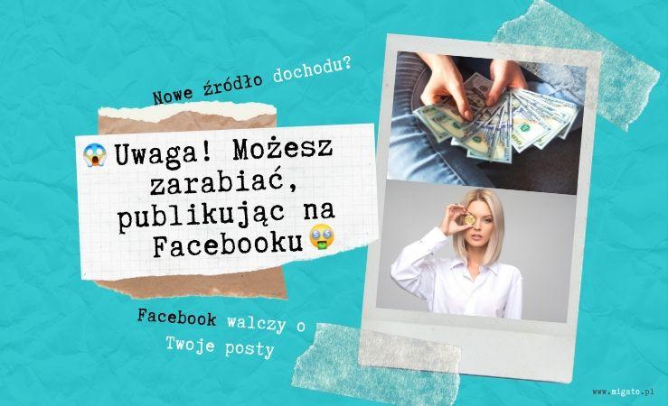 Kobieta trzymająca pieniądze. Kobieta trzymająca bitcoina. Tekst: Nowe źródło dochodu? Uwaga! Możesz zarabiać, publikując na Facebooku. Facebook walczy o Twoje posty. Migato.pl