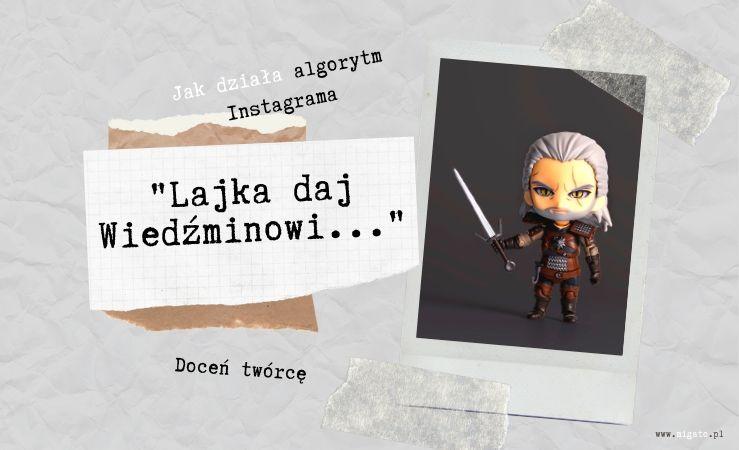 Figurka Wiedźmina. Wiedźmin Geralt z mieczem w ręku. Tekst: Jak działa algorytm instagrama. Grosza daj wiedźminowi. Doceń Twórcę. Migato.pl