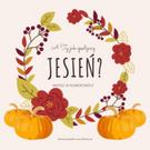 Na grafice wieniec z jesiennych kwiatów i liście oraz jarzębiny. Obok dynie. Wszystko utrzymane w kolorach jesieni - pomarańczowym, czerwonym, żółtym, bordo i pomarańczowym. Tekst na grafice: A Ty jak spędzasz jesień? Napisz w komentarzu! Darmowe grafiki na www.migato.pl