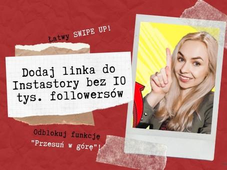 Jak dodać link do Insta Story bez 10 tys. followersów