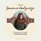 Na grafice utrzymanej w beżowych, jasnych, neutralnych kolorach, znajduje się wycięte zdjęcie przedstawiające rudowłosą kobietę w kurtce i szaliku , stojącą na tle łąki podczas jesieni. Tekst na grafice: Najlepsze Jesienne destynacje. Planujesz jesienny wyjazd? Przeczytaj koniecznie. Darmowe grafiki na www.migato.pl
