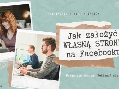 Jak stworzyć własną stronę na Facebooku. Instrukcja KROK PO KROKU dla absolutnie początkujących