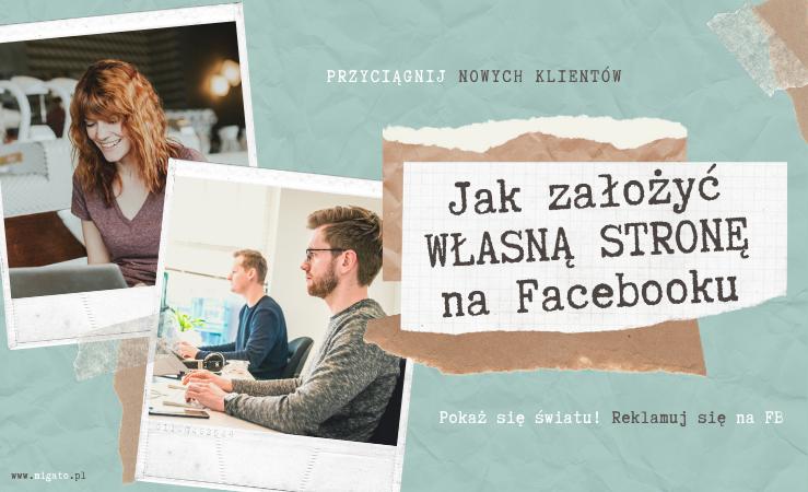 Grafika kolorowa ilustrująca wpis na blogu. Dwa zdjęcia typu polaroid. Na zdjęciach ruda kobieta w kawiarni, uśmiechnięta i dwaj młodzi mężczyźni pracujący przed komputerem. Obok kawałek papieru przyklejony taśmą klejącą. Napis: Przyciągnij nowych klientów! Jak założyć własną stronę na Facebooku. Pokaż się światu! Reklamuj się na FB