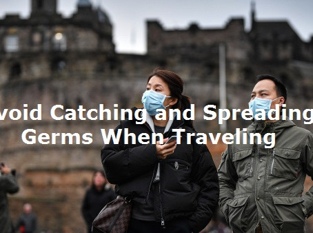 Avoid Catching and Spreading Germs When Traveling