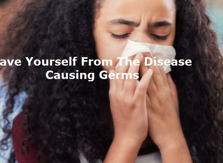 Save Yourself From The Disease Causing Germs