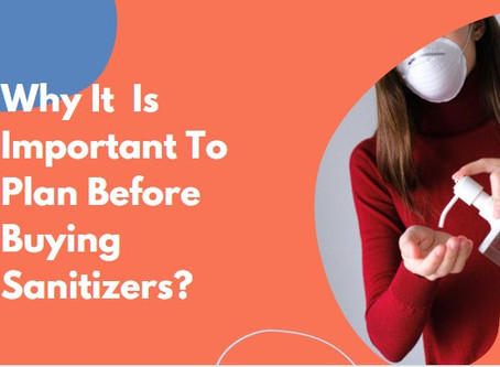 Why It is Important To Plan Before Buying Sanitizers?
