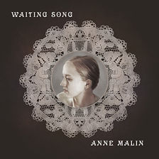 Waiting Song by Anne Malin
