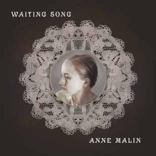 Anne Malin: Waiting Song