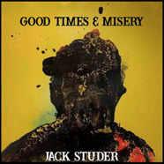 Jack Studer: Good Times & Misery