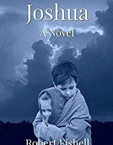 Book Review   Joshua: A Novel by @BobFishell #fiction #comingofage #yalit