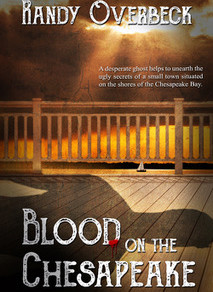Blood on the Chesapeake by @OverbeckRandy is a Trick or Treat Bonanza pick #ghoststory #giveaway