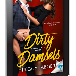 Book Heaven Wednesday presents Dirty Damsels (DotComGirls Series Book 1) by @peggy_jaeger #romance #