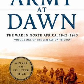 An Army at Dawn: The War in North Africa, 1942-1943, Volume One of the Liberation Trilogy by Rick At