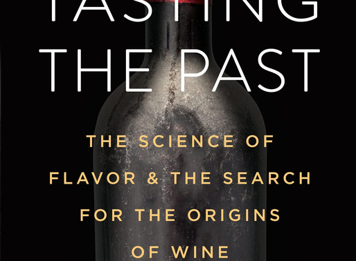 Tasting the Past: The Science of Flavor and the Search for the Origins of Wine by Kevin Begos @KBego