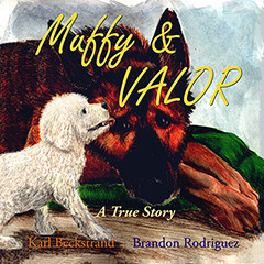 Compassion, Even in Dogs, Mends All Hurts -- Muffy and Valor by @karlbeckstrand #bookreview #kidlit