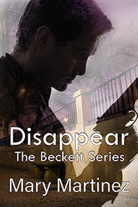 Disappear (Beckett Series Bk I) by @marylmartinez is a Mystery and Suspense Festival pick #suspense