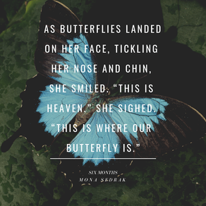 Butterflies and their symbolism in Six Months by @AuthorMSedrak #guestpost #womensfiction #romance