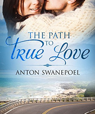 The Path to True Love by Anton Swanepoel @Author_Anton is Perfect for Fans of #PrettyLittleLiars and