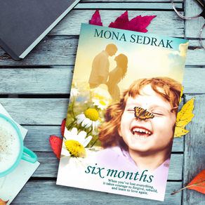 Six Months by @AuthorMSedrak is a Fall Into Bookathon pick #womensfiction #romance #giveaway