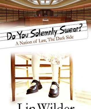 Do You Solemnly Swear? A Nation of Law, The Dark Side by Award-Winning Author @LinWilder #Christmasi
