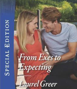 One Night... Nine Months... Forever? From Exes to Expecting (Sutter Creek, Montana) by @_LaurelGreer