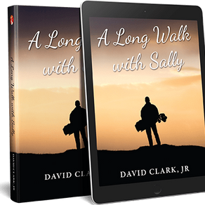 A Long Walk with Sally: A Grieving Father's Golf Journey Back to Life by David Clark Jr. #golf #