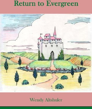 Return to Evergreen by Award-Winning Author Wendy Altshuler @SirTwoSays Reminds Me of Early #HarryPo