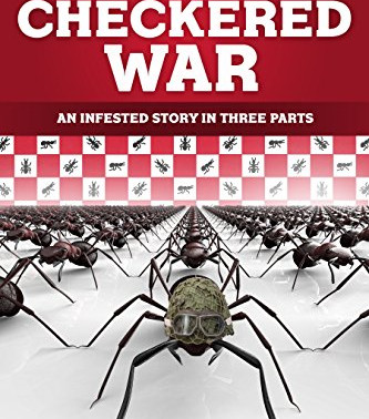The Checkered War: An Infested Story in Three Parts by @AuntHaggis #kidlit #ants #bookreview #backto