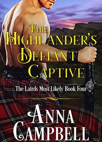 The Highlander's Defiant Captive: The Lairds Most Likely Book 4 by @AnnaCampbelloz is a Fall Into Th