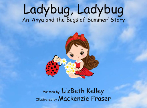Ladybug, Ladybug by 'LizBeth Kelley @nfraserauthor is a Fall Into These Great Reads Pick #kidlit #bo