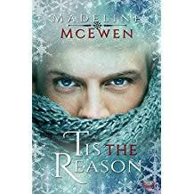 'Tis the Reason by Madeline McEwen @MadMcEwen  #ChristmasinJulyFete #giveaway #mmromance #holida