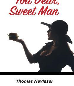 What an Imaginative, Original Story! You Dear, Sweet Man by Thomas Neviaser #bookreview #magicalreal