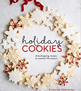 Holiday Cookies: Showstopping Recipes to Sweeten the Season #holidaybaking #bookreview @TenSpeedPres