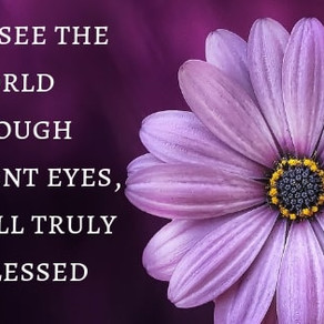 If you see the world through different eyes, you will truly be blessed! #WednesdayWisdom #inspiratio
