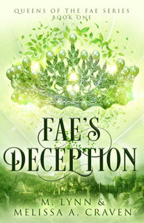 Fae's Deception (Queens of the Fae Book 1) by M. Lynn and @melissaacraven #yalit #giveaway