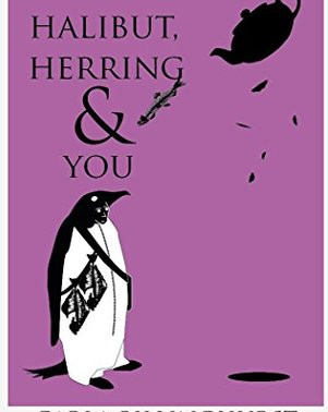 """""""I laughed so hard, I almost dropped my tablet."""" Halibut, Herring and You: Short Stories b"""