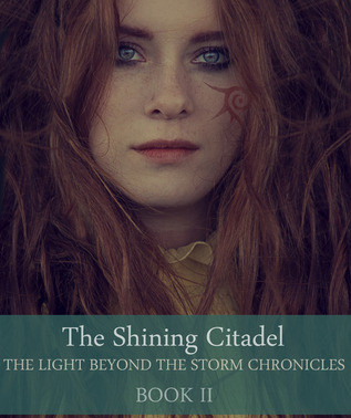 The Shining Citadel – The Light Beyond the Storm Chronicles Book II by @libraryoferana is a Snuggle