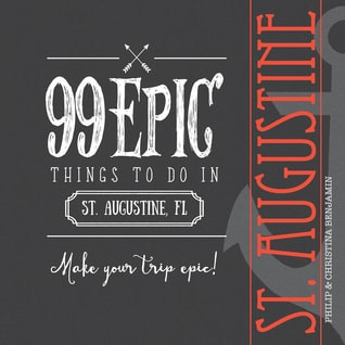99 Epic Things to Do - St. Augustine, Florida by @AuthorCBenjamin #travel #bookreview #Florida #Frid