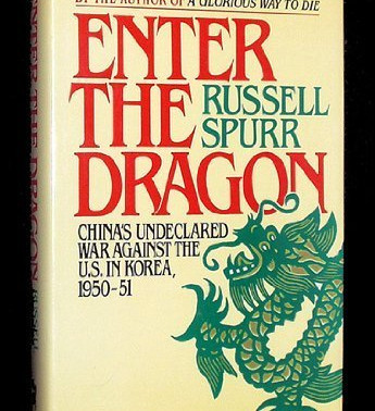 Enter the Dragon: China's Undeclared War Against the U.S. in Korea, 1950-1951by Russell Spurr #bookr