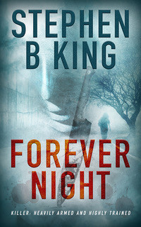 Forever Night by @StephenBKing1 is a Mystery and Suspense Festival pick #thriller #giveaway