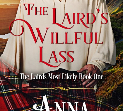 The Laird's Willful Lass: The Lairds Most Likely Book 1 by @AnnaCampbelloz is a Binge-Worthy Book Fe