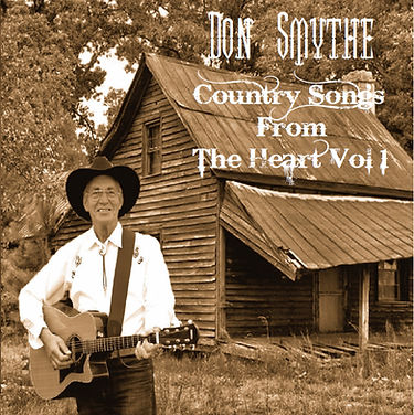 Don Smythe Country Songs from the heart Vol 1