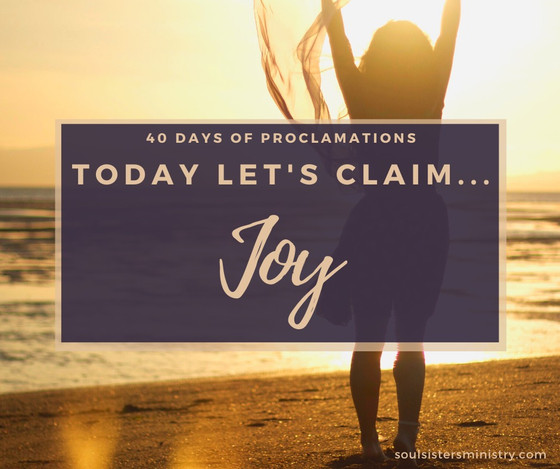 Forty days of Proclamation: Joy