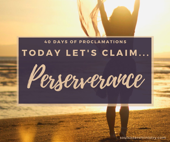 Forty Days of Proclamation: Perseverance