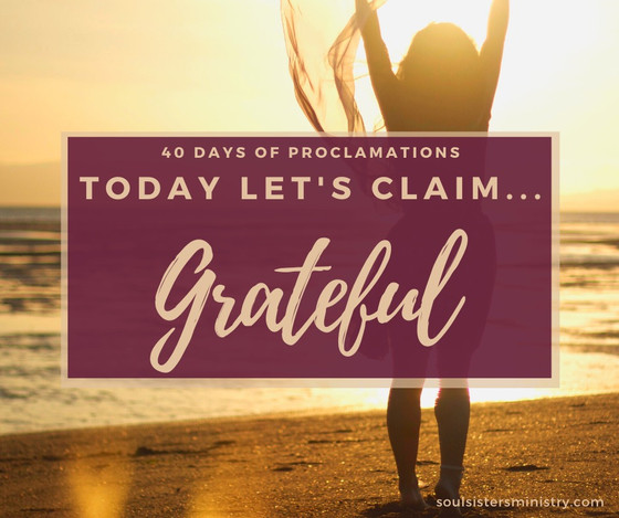 Forty Days of Proclamation: Grateful